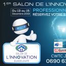 ANNULE - 971 - 15/12 - Salon de l'innovation @ CWTC Complexe World Trade Center